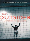 The Outsider (eBook): A History of the Goalkeeper