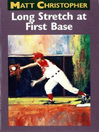 Long Stretch At First Base (eBook)