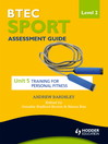 BTEC Sport Level 2 Assessment Guide (eBook): Unit 5 Training for Personal Fitness