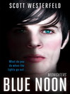 Blue Noon (eBook): Midnighters Series, Book 3