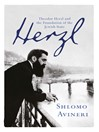 Herzl (eBook): Theodor Herzl and the Foundation of the Jewish State