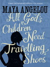 All God's Children Need Travelling Shoes (eBook)