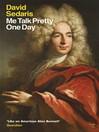 Me Talk Pretty One Day (eBook)