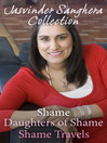 The Jasvinder Sanghera Ebook Collection (eBook): Shame, Daughters of Shame & Shame Travels