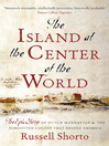 The Island at the Center of the World (eBook): The Epic Story of Dutch Manhattan and the Forgotten Colony that Shaped America