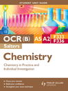 OCR(B) AS/A2 Chemistry (Salters) Student Unit Guide (eBook): Units F333 and F336 Chemistry in Practice and Individual Investigation