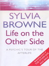Life on the Other Side (eBook): A Psychic's Tour of the Afterlife