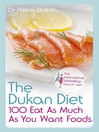 The Dukan Diet 100 Eat as Much as You Want Foods (eBook)
