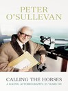 Calling the Horses (eBook): A Racing Autobiography