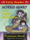 Horrid Henry and the Bogey Babysitter (eBook)