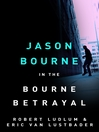 The Bourne Betrayal (eBook): Bourne Series, Book 5