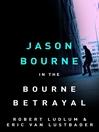 The Bourne Betrayal (eBook): Bourne Series, Book 5