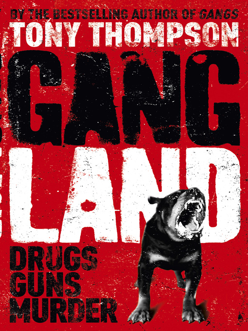 Gang Land (eBook): From Footsoldiers to Kingpins - The Search for Britain's Mr. Big