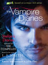 The Compelled (eBook): Vampire Diaries Stefan's Diaries Series, Book 6