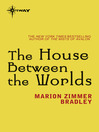 The House Between the Worlds (eBook)
