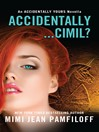 Accidentally...Cimil? (eBook): An Accidentally Yours Novella