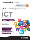 My Revision Notes OCR Cambridge Nationals in ICT Levels 1 / 2 Unit 1  Understanding Computer Systems (eBook)