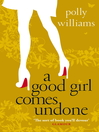A Good Girl Comes Undone (eBook)