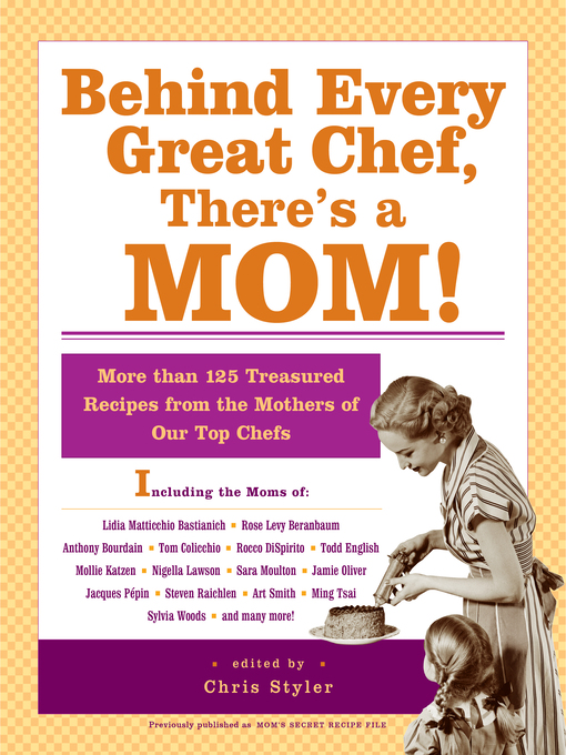 Behind Every Great Chef, There's a Mom! (eBook): More Than 125 Treasured Recipes from the Mothers of Our Top Chefs