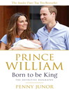 Prince William (eBook): Born to be King