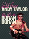 Wild Boy (eBook): My Life with Duran Duran