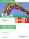 Edexcel AS/A2 Physics Student Unit Guide (eBook): Units 3 and 6 Exploring Physics and Experimental Physics