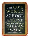 The One World Schoolhouse (eBook): Education Reimagined