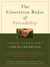 The Unwritten Rules of Friendship (eBook): Simple Strategies to Help Your Child Make Friends