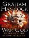 Return of the Plumed Serpent (eBook): War God Series, Book 2
