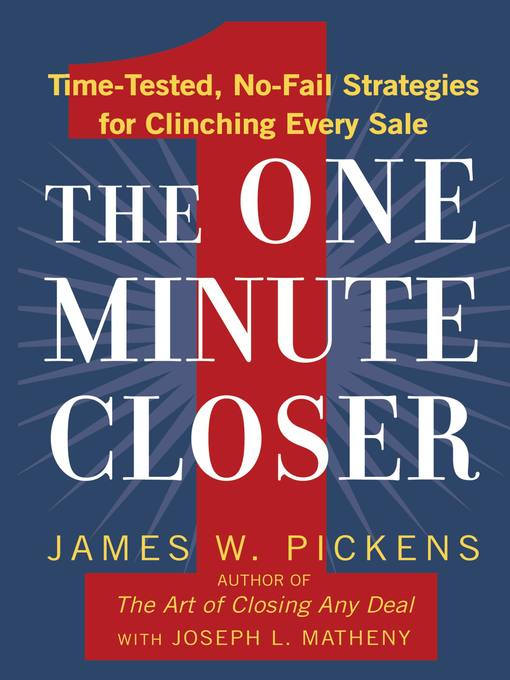 The One Minute Closer (eBook): Time-Tested, No-Fail Strategies for Clinching Every Sale