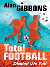 Divided We Fall (eBook): Total Football Series, Book 3
