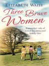 Three Brave Women (eBook)