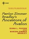 Marion Zimmer Bradley's Ancestors of Avalon (eBook): Avalon Book 5