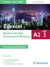 Edexcel A2 Business Studies/Economics and Business (eBook): Unit 3 New Edition Student Unit Guide: International Business