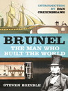 Brunel (eBook): The Man Who Built the World