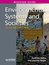 Environmental Systems and Societies for the IB Diploma Revision Guide (eBook)