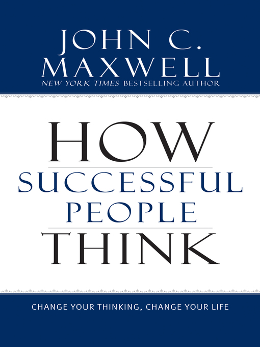 How Successful People Think (eBook): Change Your Thinking, Change Your Life