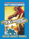 Roller Hockey Rumble (eBook): The Extreme Team Series, Book 3