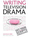 Writing Television Drama (eBook): Get Your Scripts Commissioned: Teach Yourself
