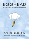 Egghead (eBook): Or, You Can't Survive on Ideas Alone