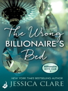 The Wrong Billionaire's Bed (eBook): Billionaire Boys Club Series, Book 3