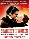 Scarlett's Women (eBook): Gone With the Wind' and its Female Fans