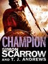 Champion (eBook): Roman Arena Series, Book 5