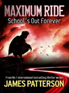 School's Out Forever (eBook): Maximum Ride Series, Book 2