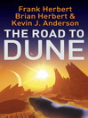 The Road to Dune (eBook): New Stories, Unpublished Extracts and the Publication History of the Dune Novels