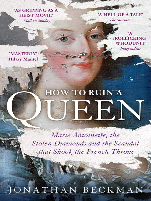 How to Ruin a Queen (eBook): Marie Antoinette, the Stolen Diamonds and the Scandal that Shook the French Throne