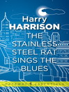 The Stainless Steel Rat Sings the Blues (eBook): Stainless Steel Rat Series, Book 9