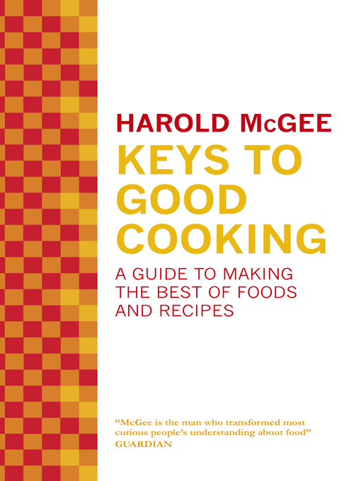 Keys to Good Cooking (eBook): A Guide to Making the Best of Foods and Recipes