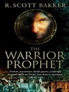 The Warrior-Prophet (eBook): The Prince of Nothing Trilogy, Book 2