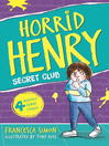 Horrid Henry and the Secret Club (eBook)